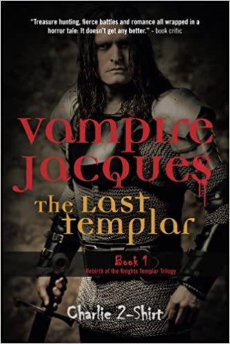 Vampire Jacques The Last Templar: Book 1 Rebirth of the Knights