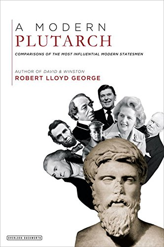 A Modern Plutarch: Comparisons of the Most Influential Modern Statesmen
