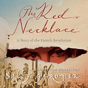 The Red Necklace: The French Revolution, Book 1 Audiobook by Sally Gardner Narrated by Tom Hiddleston