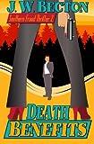 Death Benefits, J. W. Becton and Jennifer Becton, 0983782369
