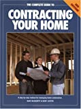 Complete Guide to Contracting Your Home, David McGuerty and Kent Lester, 1558704655