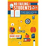 "No Failing Students: Seven teaching strategies I used as a teacher to take smart but ""problematic"" students from ""failure"" to success in one academic quarter."