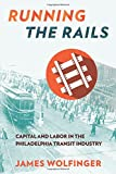 Running the Rails: Capital and Labor in the Philadelphia Transit Industry