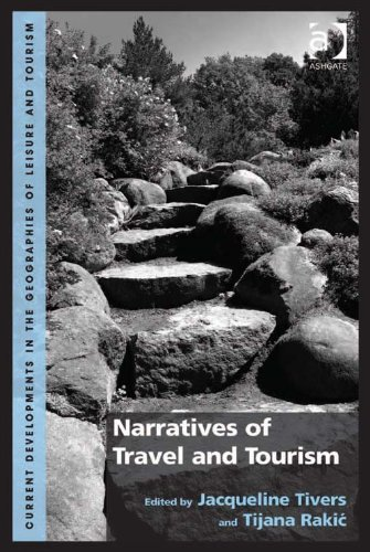 Narratives of Travel and Tourism (Current Developments in the Geographies of Leisure and Tourism) Pdf