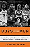 img - for Boys Among Men: How the Prep-to-Pro Generation Redefined the NBA and Sparked a Basketball Revolution book / textbook / text book