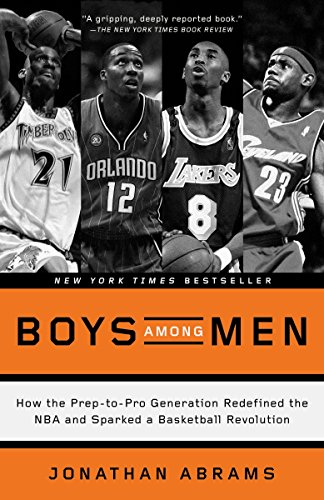 - Boys Among Men: How the Prep-to-Pro Generation Redefined the NBA and Sparked a Basketball Revolution
