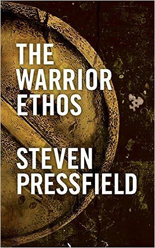 The Warrior Ethos Amazoncouk Steven Pressfield 9781936891009 Books