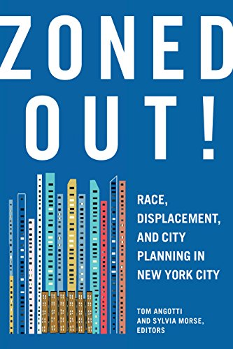 Zoned Out! Race, Displacement, and City Planning in New York City