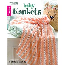 Baby Blankets: Cuddle up with 8 adorable blankets (Crochet)