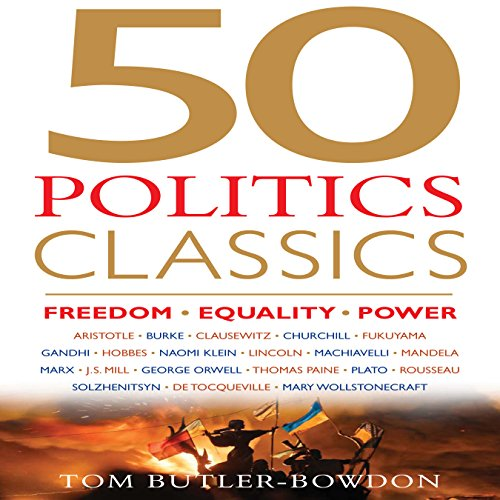 50 Politics Classics: Freedom Equality Power Audiobook [Free Download by Trial] thumbnail