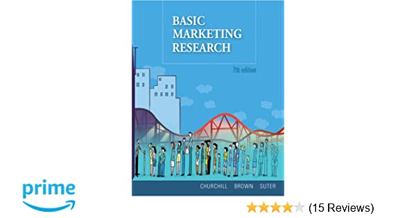 Basic marketing research book only gilbert a churchill tom j basic marketing research book only gilbert a churchill tom j brown tracy a suter 9780324599343 amazon books fandeluxe Images