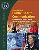 Essentials of Public Health Communication, Parvanta, Sarah A. and Harner, Richard N., 0763771155