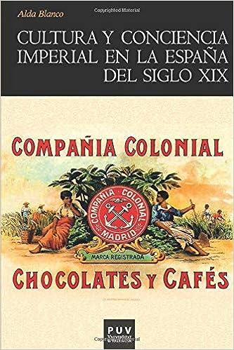Cultura y conciencia imperial en la España del siglo XIX: 128 Història: Amazon.es: Blanco, Alda: Libros