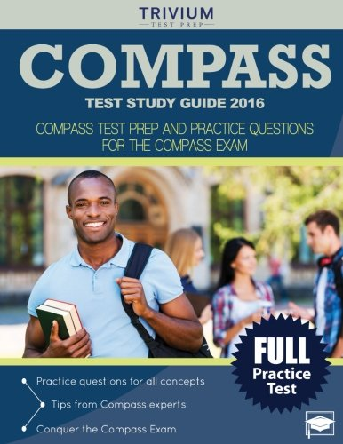 COMPASS Test Study Guide 2016: COMPASS Test Prep and Practice Questions for the COMPASS Exam (Best Academy For Entry Test Preparation)