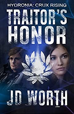 Traitor's Honor (Hydronia: Crux Rising Book 1)