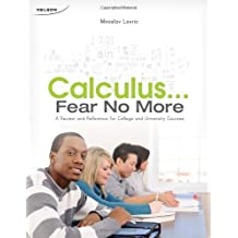 Calculus: Fear No More: Written by Miroslav Lovric, 2009 Edition, (1st Edition) Publisher: Nelson College Indigenous [Paperback]
