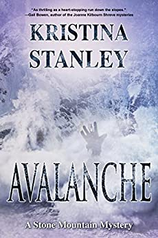 Avalanche (A Stone Mountain Mystery Book 3) by [Stanley, Kristina]