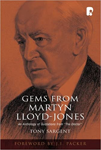 Book Gems from Martyn Lloyd-Jones: An Anthology of Quotations from 'The Doctor'