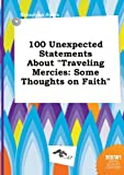 100 Unexpected Statements about Traveling Mercies: Some Thoughts on Faith