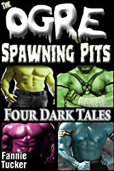 The Ogre Spawning Pits: Four Dark Tales