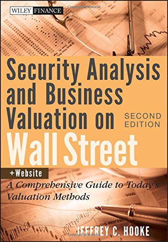 Security Analysis and Business Valuation on Wall Street, + Companion Web Site: A Comprehensive Guide to Today's Valuatio