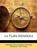 La Plata Español, Enrique De Leguina and Enrique Leguina Y. De Vidal, 1147549605