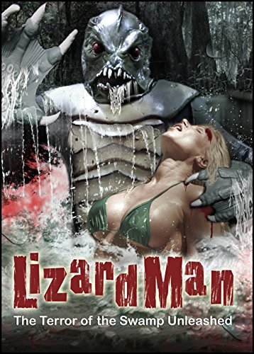 Man Lizard - Lizard Man: The Terror of the Swamp Unleashed
