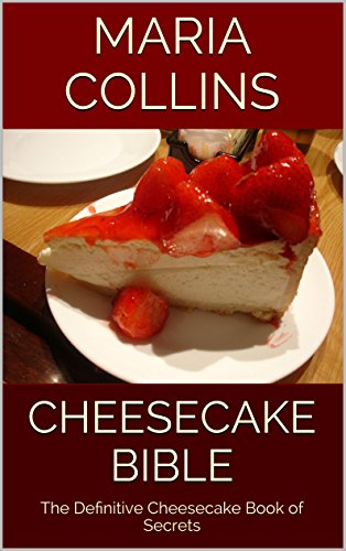 cheesecake-bible-the-definitive-cheesecake-book-of-secrets