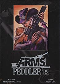 The Arms Peddler, Tome 5 par Kyoichi Nanatsuki