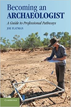 Becoming an Archaeologist: A Guide To Professional Pathways