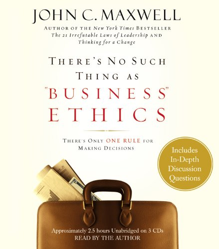 There's No Such Thing as ''Business'' Ethics: There's Only One Rule for Making Decisions