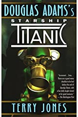 Douglas Adams's Starship Titanic: A Novel Kindle Edition