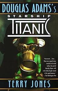 Douglas Adams's Starship Titanic: A Novel
