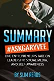 img - for Summary: #AskGaryVee: One Entrepreneur's Take on Leadership, Social Media, and Self-Awareness | Review & Key Points with BONUS Critics Corner by Slim Reads (2016-03-18) book / textbook / text book