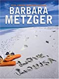 Love, Louisa, Barbara Metzger, 1587249928
