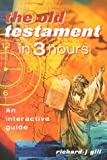 The Old Testament in Three Hours, Richard J. Gill, 0551032391