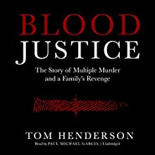 Blood Justice Audiobook by Tom Henderson Narrated by Paul Michael Garcia