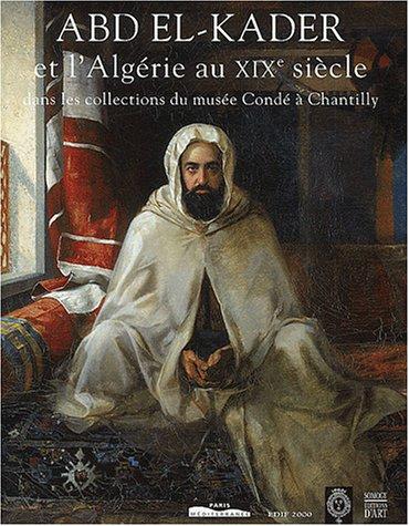 Abd el-Kader et l' Algérie au XIXe siècle pdf epub