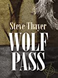 Wolf Pass, Steve Thayer, 0786252545