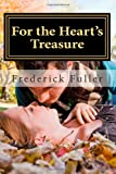 For the Heart's Treasure, Frederick Fuller, 1481883127