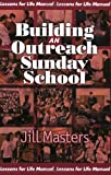 Building an Outreach Sunday School, Jill Masters, 1870855442