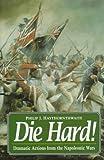 Die Hard!, Philip J. Haythornthwaite, 1854092456