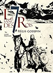 Le sang des 7 Rois - Livre premier: Le sang des 7 Rois, T1