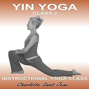 Yin Yoga Class 2 Speech