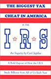 The Biggest Tax Cheat in America Is the I.R.S.