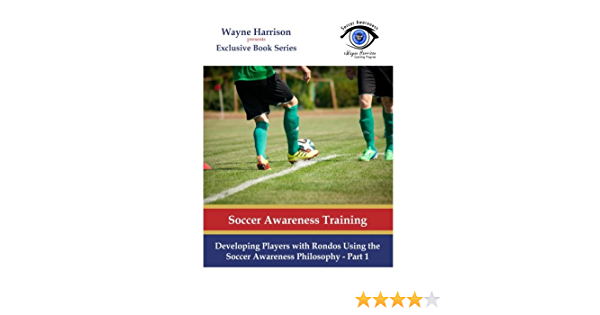 Developing Players with Rondos Using the Soccer Awareness Philosophy - Part 1 (Volume 1)