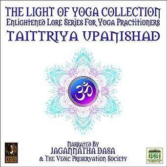 Taittriya Upanishad: Enlightened Lore Series for Yoga Practitioners