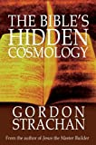 Bible's Hidden Cosmology, Gordon Strachan, 0863154794