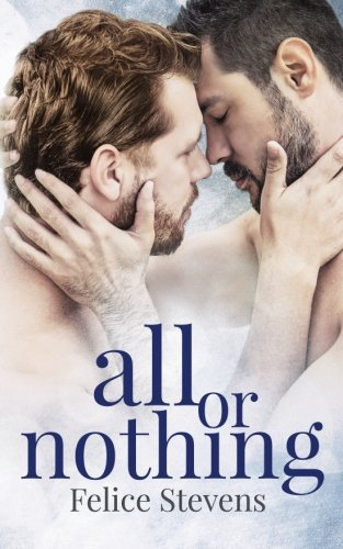 All or Nothing (The Together series) (Volume 3) [Stevens, Felice] (Tapa Blanda)