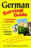 German Survival Guide : The Language and Culture You Need to Travel with Confidence in Germany and Austria, Bingham, Elizabeth, 0970373422